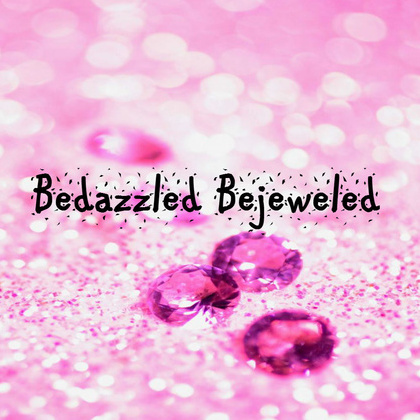 Bedazzled Bejeweled
