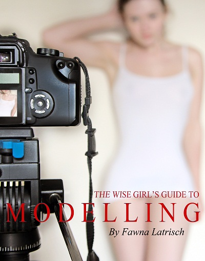 Fawna Latrisch, The wise girl's guide to modelling