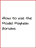 How to use the Model Mayhem forums