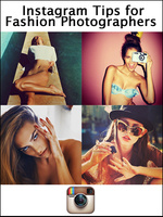 Instagram Tips for Fashion Photographers
