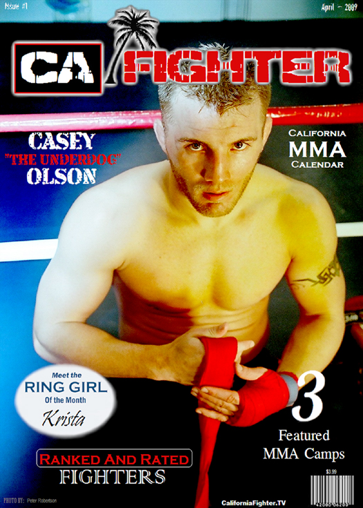 CALIFORNIA FIGHTER/Fresno, Calif. Mar 01, 2009 http://www.modelmayhem.com/PMX ~ April 2009 ~ CaliforniaFighter.tv THE UNDERDOG: Casey Olson (COVER)