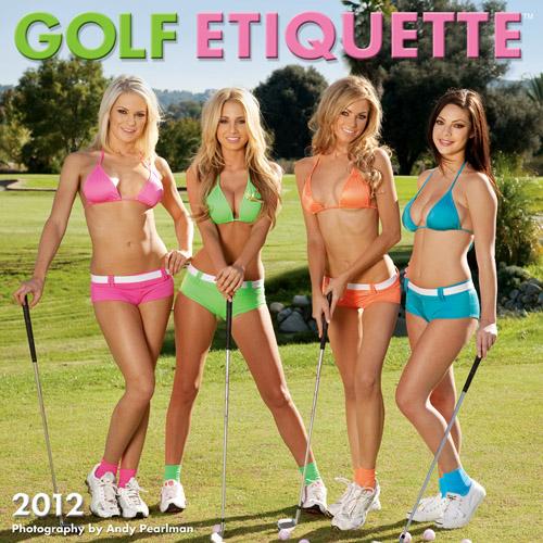 a golf course (duh) Sep 27, 2011 Andy Pearlman 2012 Calendar - Golf Etiquette