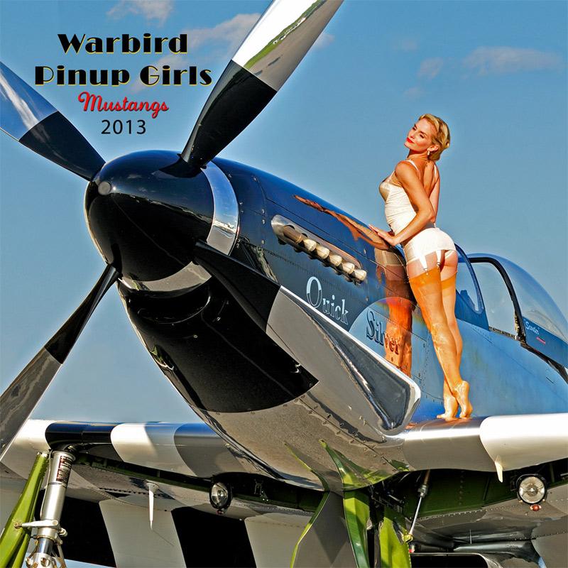 Jun 27, 2012 Christian Kieffer Warbird Pinup Girls 2013 Mustangs calendar cover