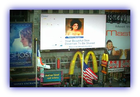NY~NY Jul 10, 2012 Dove Living Ad Campaign 2012 In Times Square...yes its real :)