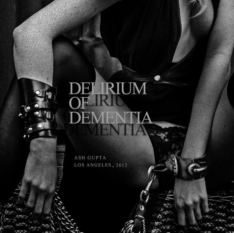 Jul 28, 2013 Ash Gupta Delirium of Dementia